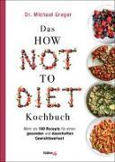 Cover-Bild zu Das HOW NOT TO DIET Kochbuch von Greger, Michael
