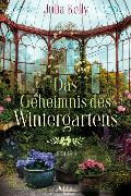 Cover-Bild zu Das Geheimnis des Wintergartens von Kelly, Julia