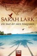 Cover-Bild zu Die Insel der roten Mangroven von Lark, Sarah