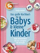 Cover-Bild zu Das große Kochbuch für Babys und kleine Kinder von Rieber, Dunja