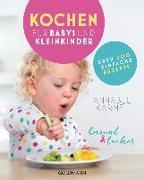 Cover-Bild zu Gesund und lecker: Kochen für Babys und Kleinkinder von Karmel, Annabel