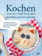 Cover-Bild zu Kochen nach den Fünf Elementen für Babys und Kleinkinder von Spielberg, Sabine