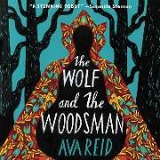 Cover-Bild zu The Wolf and the Woodsman Lib/E von Reid, Ava