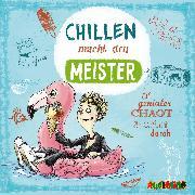 Cover-Bild zu Leonhardt, Jakob M.: Chillen macht den Meister (Audio Download)