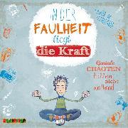 Cover-Bild zu Leonhardt, Jakob M.: In der Faulheit liegt die Kraft - Geniale Chaoten fallen nicht vom Himmel (Audio Download)