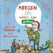 Cover-Bild zu Leonhardt, Jakob M.: Morgen Leute wird's was geben - Ein genialer Chaot feiert Weihnachten (Audio Download)