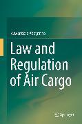 Cover-Bild zu Law and Regulation of Air Cargo (eBook) von Abeyratne, Ruwantissa
