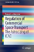Cover-Bild zu Regulation of Commercial Space Transport (eBook) von Abeyratne, Ruwantissa