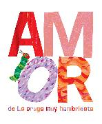 Cover-Bild zu Amor de La Oruga Muy Hambrienta von Carle, Eric