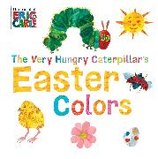 Cover-Bild zu The Very Hungry Caterpillar's Easter Colors von Carle, Eric