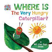 Cover-Bild zu Where Is The Very Hungry Caterpillar? von Carle, Eric
