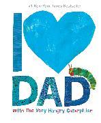 Cover-Bild zu I Love Dad with The Very Hungry Caterpillar von Carle, Eric