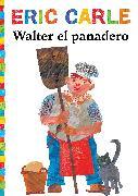 Cover-Bild zu Walter el panadero (Walter the Baker) von Carle, Eric