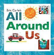 Cover-Bild zu Eric Carle's All Around Us von Carle, Eric