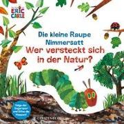 Cover-Bild zu Die kleine Raupe Nimmersatt - Wer versteckt sich in der Natur? von Carle, Eric