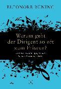 Cover-Bild zu Warum geht der Dirigent so oft zum Friseur? (eBook) von Büning, Eleonore