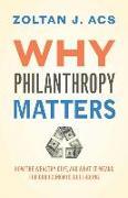 Cover-Bild zu Why Philanthropy Matters von Acs, Zoltan