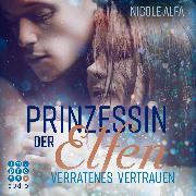 Cover-Bild zu Prinzessin der Elfen. Verratenes Vertrauen (Audio Download) von Alfa, Nicole
