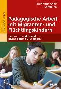 Cover-Bild zu Pädagogische Arbeit mit Migranten- und Flüchtlingskindern (eBook) von Adam, Hubertus