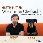 Cover-Bild zu Rütter, Martin: Wie immer Chefsache (Audio Download)