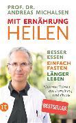 Cover-Bild zu Mit Ernährung heilen von Michalsen, Prof. Dr. Andreas