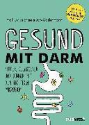 Cover-Bild zu Gesund mit Darm. Fitter, gelassener und jünger mit dem richtigen Mikrobiom von Axt-Gadermann, Michaela