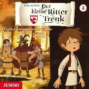 Cover-Bild zu Der kleine Ritter Trenk. Original-Hörspiele zur ZDF-Serie. 1. Staffel [2] (Audio Download) von Boie, Kirsten