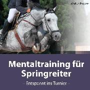Cover-Bild zu Mentaltraining für Springreiter (Audio Download) von Paquée, Markus
