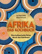 Cover-Bild zu Le Chef Anto: Afrika - Das Kochbuch
