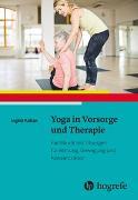 Cover-Bild zu Yoga in Vorsorge und Therapie von Kollak, Ingrid
