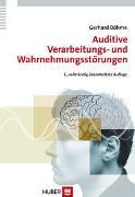 Cover-Bild zu Auditive Verarbeitungs- und Wahrnehmungsstörungen (AVWS) im Kindes- und Erwachsenenalter von Böhme, Gerhard