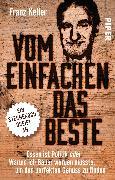 Cover-Bild zu Vom Einfachen das Beste von Keller, Franz