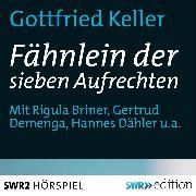 Cover-Bild zu Das Fähnlein der sieben Aufrechten (Audio Download) von Keller, Gottfried