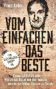 Cover-Bild zu Vom Einfachen das Beste (eBook) von Keller, Franz