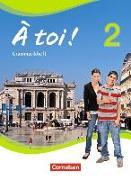 Cover-Bild zu À toi! 2. Grammatikheft von Friebe, Mirjam