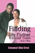 Cover-Bild zu Finding Your Life Partner Without Tears (eBook) von Great, Emmanuel Abba