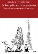 Cover-Bild zu Zu Tode gefürchtet ist auch gestorben (eBook) von Kotti - Je suis for Peace, Abba