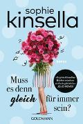 Cover-Bild zu Kinsella, Sophie: Muss es denn gleich für immer sein?