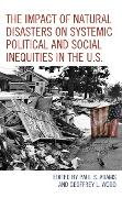Cover-Bild zu The Impact of Natural Disasters on Systemic Political and Social Inequities in the U.S (eBook) von Adams, Paul S. (Hrsg.)