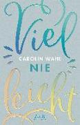 Cover-Bild zu Vielleicht nie (Vielleicht-Trilogie - Band 2) von Wahl, Carolin