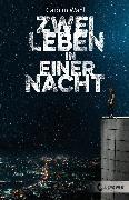 Cover-Bild zu Zwei Leben in einer Nacht (eBook) von Wahl, Carolin
