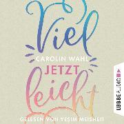 Cover-Bild zu Vielleicht jetzt - Vielleicht-Reihe, Teil 1 (Ungekürzt) (Audio Download) von Wahl, Carolin