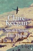 Cover-Bild zu Small Things Like These von Keegan, Claire