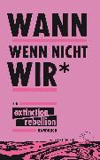 Cover-Bild zu Wann wenn nicht Wir* von Extinction Rebellion