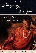 Cover-Bild zu Angelou, Maya: I Shall Not Be Moved (eBook)