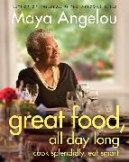Cover-Bild zu Angelou, Maya: Great Food, All Day Long (eBook)
