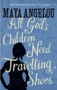 Cover-Bild zu Angelou, Maya: All God's Children Need Travelling Shoes (eBook)