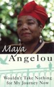 Cover-Bild zu Angelou, Maya: Wouldn't Take Nothing For My Journey Now (eBook)