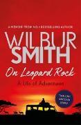 Cover-Bild zu On Leopard Rock: A Life of Adventures (eBook) von Smith, Wilbur