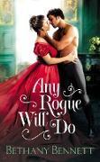 Cover-Bild zu Bennett, Bethany: Any Rogue Will Do (eBook)